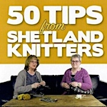 Review: 50 Tips From Shetland Knitters