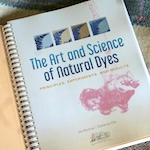The Art and Science of Natural Dyes by Joy Boutrup and Catharine Ellis