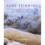 Hand Spinning - Essential Technical and Creative Skills by Pam Austin