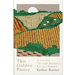 This Golden Fleece: A Journey Through Britain's Knitted History by Esther Rutter